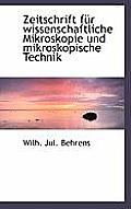 Zeitschrift Fur Wissenschaftliche Mikroskopie Und Mikroskopische Technik