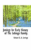 Jottings for Early History of the Lebinge Family.