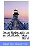 Gospel Studies, with an Introduction by Robert Baird