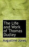 The Life and Work of Thomas Dudley