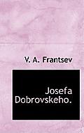 Josefa Dobrovskeho.