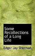 Some Recollections of a Long Life
