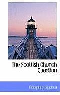 The Scottish Church Question