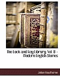 The Lock and Key Library, Vol. 8 - Modern English Stories