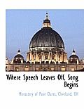 Where Speech Leaves Off, Song Begins