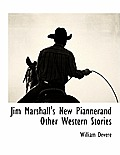 Jim Marshall's New Piannerand Other Western Stories