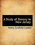 A Study of Slavery in New Jersey