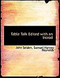 Table Talk Edited with an Introd