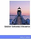 Webster Centennial. a Discourse