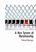 A New System of Horsemanship