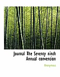 Journal the Seventy Ninth Annual Convention