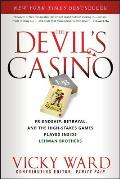 Devils Casino Friendship Betrayal & the High Stakes Games Played Inside Lehman Brothers