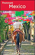 Frommer's Mexico (Frommer's Mexico)