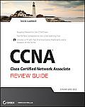 CCNA Cisco Certified Network Associate Review Guide: Exam 640-802 [With CDROM]
