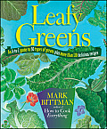 Leafy Greens An A to Z Guide to 30 Types of Greens Plus More Than 120 Delicious Recipes