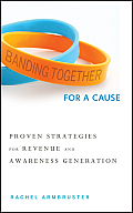 Banding Together for a Cause: Proven Strategies for Revenue and Awareness Generation