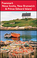 Frommer's Nova Scotia, New Brunswick and Prince Edward Island (Frommer's Nova Scotia, New Brunswick & Prince Edward Island)