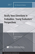 Really New Directions in Evalutation Young Evaluators Perspectives 131