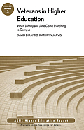 Veterans in Higher Education: When Johnny and Jane Come Marching to Campus: Ashe Higher Education Report, Volume 37, Number 3