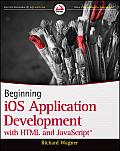 Beginning iOS Application Development with HTML & JavaScript