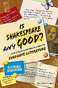Is Shakespeare Any Good: And Other Questions on How to Evaluate Literature