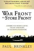 War Front to Store Front Americans Rebuilding Trust & Hope in Nations Under Fire