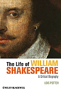 Life of William Shakespeare A Critical Biography