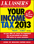 JK Lassers Your Income Tax 2013 For Preparing Your 2012 Tax Return 3rd Edition