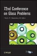 A collection of papers presented at the 72nd Conference on Glass Problems, proceedings