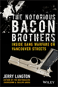 The Notorious Bacon Brothers: Inside Gang Warfare on Vancouver Streets