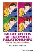 Great Myths Of Intimate Relationships Dating Sex & Marriage