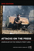 Attacks on the Press A Worldwide Survey by the Committee to Protect Journalists