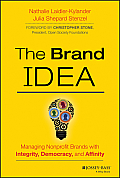Brand Idea Managing Nonprofit Brands With Integrity Democracy & Affinity