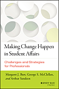 Making Change Happen In Student Affairs Challenges & Strategies