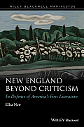 New England Beyond Criticism: In Defense of America?s First Literature