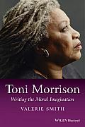 Toni Morrison: Writing the Moral Imagination