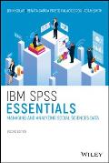 IBM SPSS Essentials: Managing and Analyzing Social Sciences Data