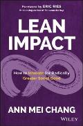 Lean Impact How to Innovate for Radically Greater Social Good