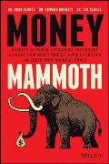 Money Mammoth Harness The Power of Financial Psychology to Evolve Your Money Mindset Avoid Extinction & Crush Your Financial Goals
