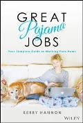 Great Pajama Jobs Your Complete Guide to Working from Home