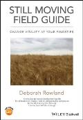 Still Moving Field Guide: Change Vitality at Your Fingertips