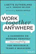 Work Together Anywhere A Handbook on Working Remotely Successfully for Individuals Teams & Managers