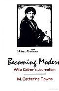 Becoming Modern: Willa Cather's Journalism