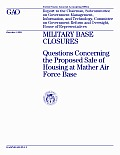 MILITARY BASE CLOSURES: Questions concerning the Proposed Sale of Housing at Mather Air Force Base