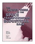 The Lower Tiers of the Space Transportation Industrial Base