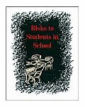 Risks to Students in School