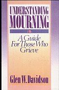 Understanding Mourning: A Guide for Those Who Grieve