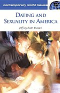 Dating and Sexuality in America: A Reference Handbook