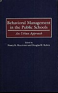 Behavioral Management in the Public Schools: An Urban Approach