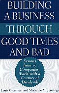 Building a Business through Good times and Bad: Lessons from 15 Companies, Each with a Century of Dividends